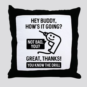 You Know The Drill Throw Pillow