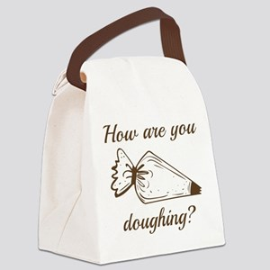 How Are You Doughing? Canvas Lunch Bag