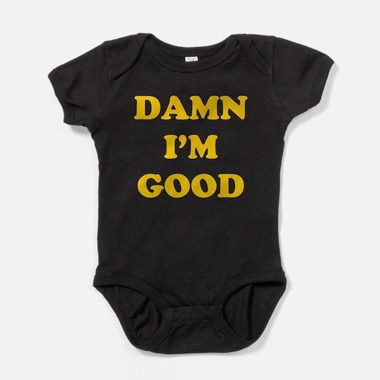Damn I'm Good Baby Bodysuit