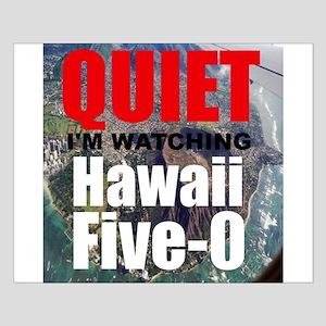 Quiet Im Watching Hawaii Five 0 Posters