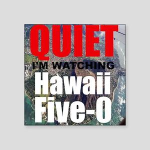 Quiet Im Watching Hawaii Five 0 Sticker