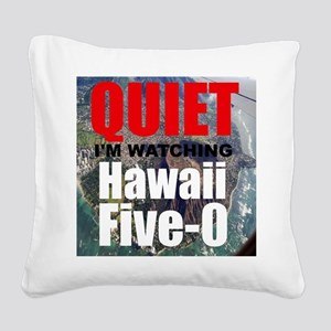 Quiet Im Watching Hawaii Five 0 Square Canvas Pill