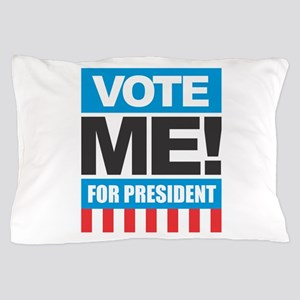 Vote ME! Pillow Case