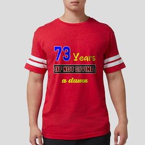 73 Years of not giving a damn Mens Football Shirt