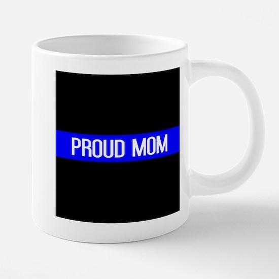 Police: Proud Mom (Thin Blue Line) Mugs