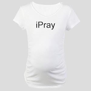 iPray Maternity T-Shirt