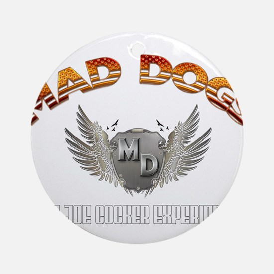 Mad Dogs - The Joe Cocker Experience Round Ornamen