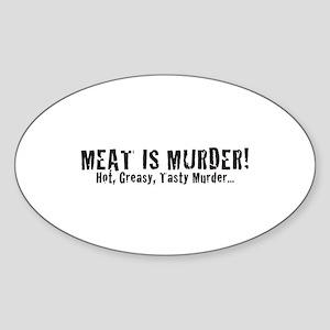 Meat Is Murder! Hot, Greasy, Oval Sticker