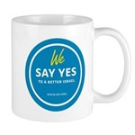 We Say Yes To A Better Israel Mug Mugs