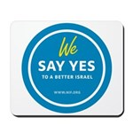 We Say Yes to a Better Israel Mousepad