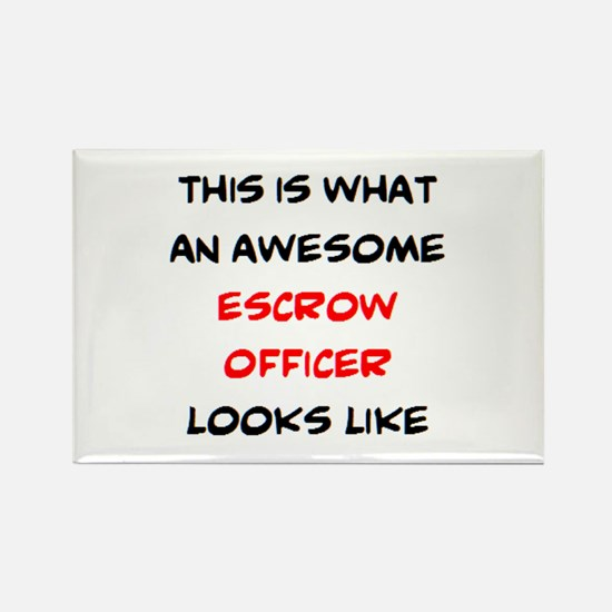 awesome escrow officer Rectangle Magnet