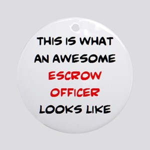 awesome escrow officer Round Ornament
