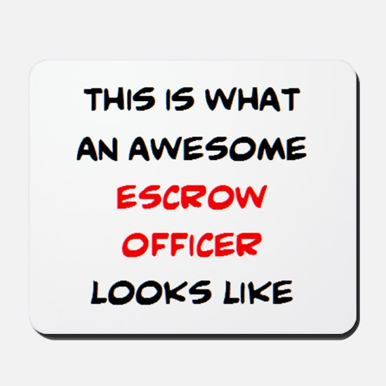 awesome escrow officer Mousepad