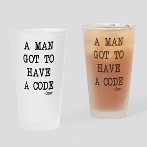 A man got to have a code Drinking Glass