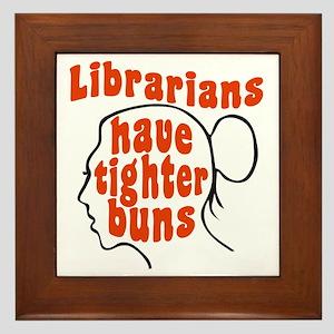 Librarians Have Tighter Buns Framed Tile