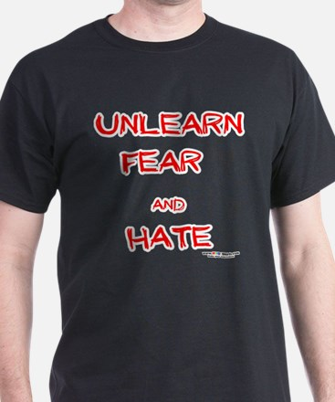 Unlearn Fear and Hate T-Shirt