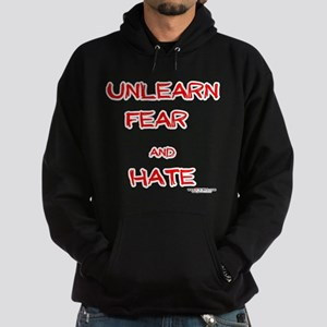 Unlearn Fear and Hate Hoodie