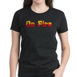 On Fire Women's Dark T-Shirt