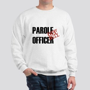 Off Duty Parole Officer Sweatshirt