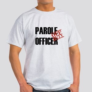 Off Duty Parole Officer Light T-Shirt