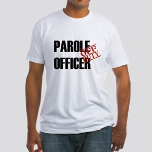 Off Duty Parole Officer Fitted T-Shirt