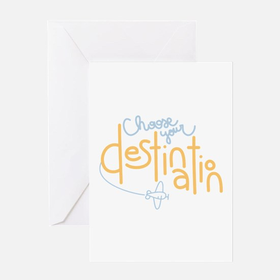 Choose Destination Greeting Cards