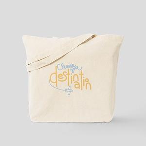 Choose Destination Tote Bag