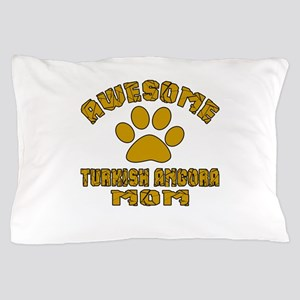 Awesome Turkish Angora Mom Designs Pillow Case