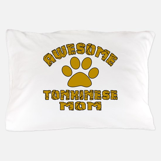 Awesome Tonkinese Mom Designs Pillow Case