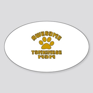 Awesome Tonkinese Mom Designs Sticker (Oval)
