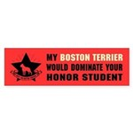 Boston Terrier Dominate Honor Bumper Sticker