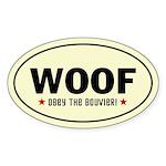 Woof - Obey The Bouvier! Oval Dog Sticker