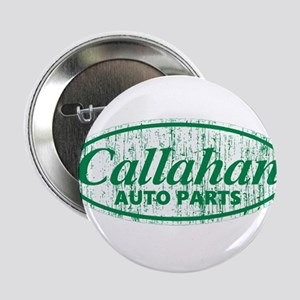 "Callahan Auto Parts Sandusky Ohio gre 2.25"" Button"