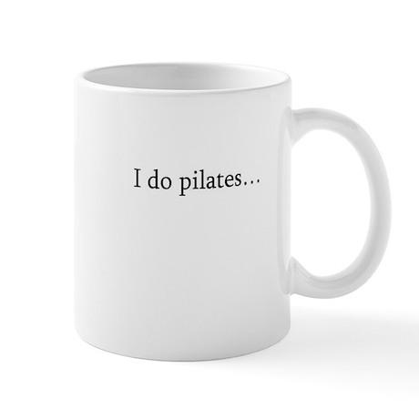 """"""" i do pilates"""" Mug"""