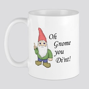 Oh Gnome You Di'nt! Mug