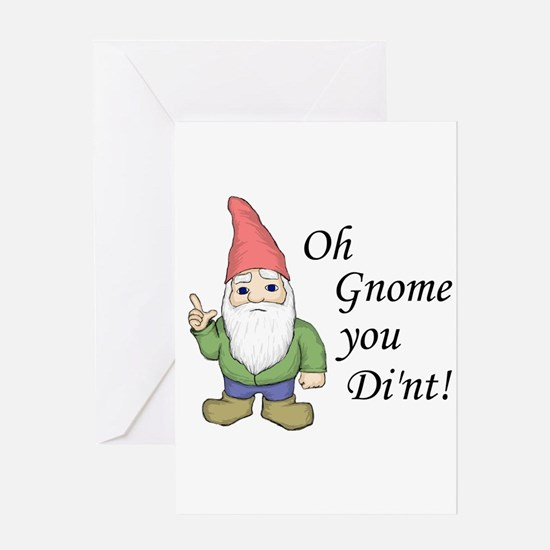 Oh Gnome You Di'nt! Greeting Card