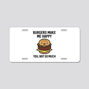 Burgers Make Me Happy Aluminum License Plate