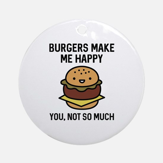 Burgers Make Me Happy Ornament (Round)