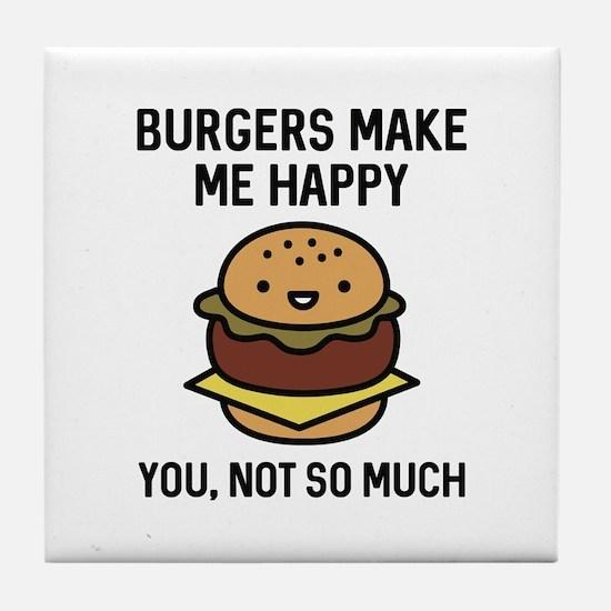 Burgers Make Me Happy Tile Coaster