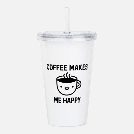 Coffee Makes Me Happy Acrylic Double-wall Tumbler