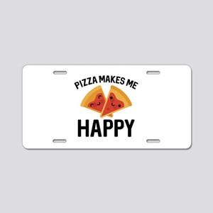 Pizza Makes Me Happy Aluminum License Plate