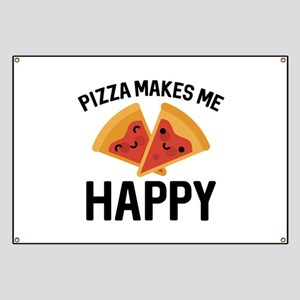 Pizza Makes Me Happy Banner
