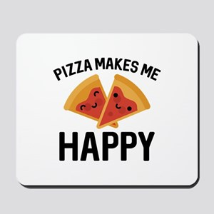 Pizza Makes Me Happy Mousepad