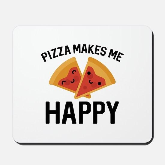 Pizza Makes Me Happy Mousepad