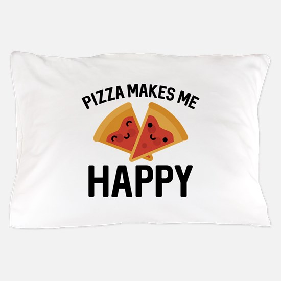 Pizza Makes Me Happy Pillow Case