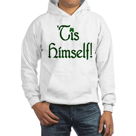'Tis Himself! Hooded Sweatshirt