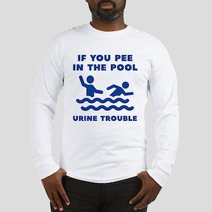 Urine Trouble Long Sleeve T-Shirt