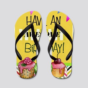 Have An Awesome Birthday Flip Flops