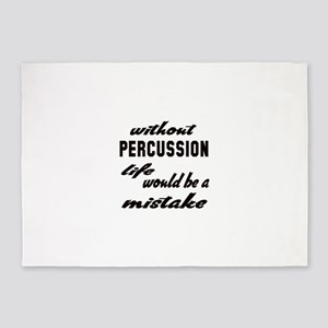Without Percussion life would be a 5'x7'Area Rug