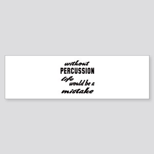 Without Percussion life would be Sticker (Bumper)